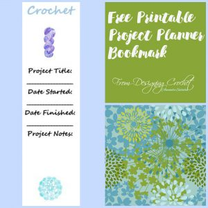 Free Printable Crochet Project Planner Bookmark!